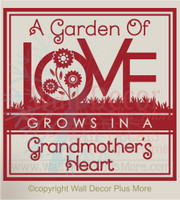 Garden of Love Grows in a Grandmother's Heart Family Quotes Wall Decals