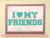 I {heart} my Friends Wall Letters for Cool Room Decor Vinyl Decals-Turquoise