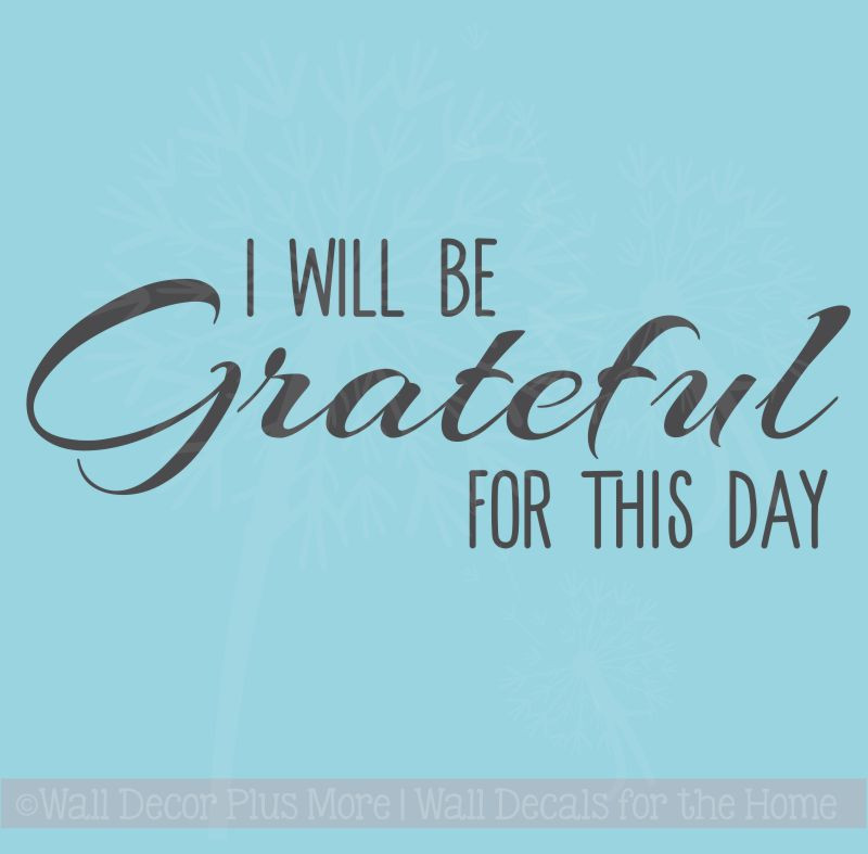 Be Grateful Kitchen Art: I Will Be Grateful For This Day Kitchen Quotes Wall