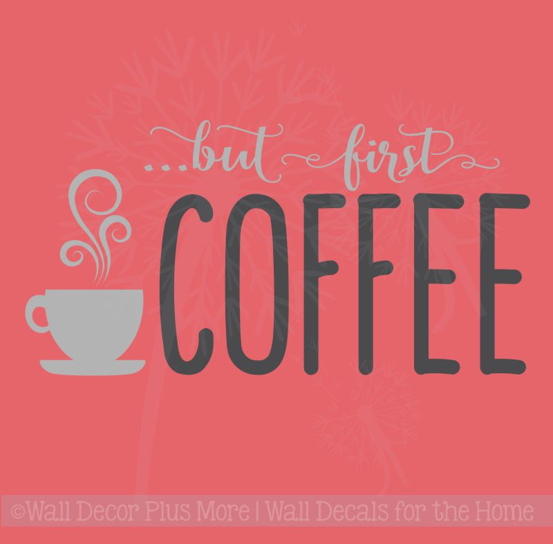 First coffee kitchen sayings vinyl lettering art wall for Kitchen wall sayings vinyl lettering
