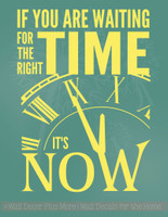 Right Time Its Now Motivational Wall Quotes Vinyl Wall Decal Sticker- Light Yellow