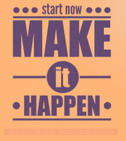 Start Now Make it Happen Vinyl Wall Decal Positive Inspirational Quotes Sticker- Plum