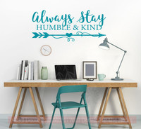 Always Stay Humble & Kind Motivational Quotes Wall Decal Stickers for Home Decor-Teal