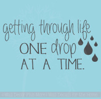 One Drop at a Time EO Quotes Wall Decor Vinyl Lettering Stickers Wall Decals