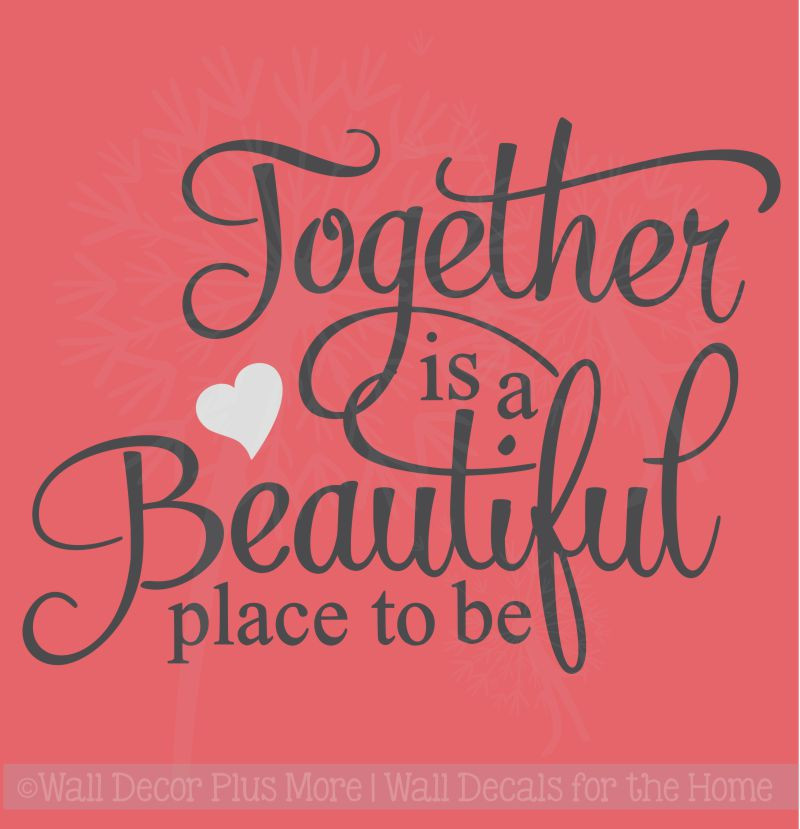 Together Is A Beautiful Place To Be Family Wall Stickers Quote Vinyl Lettering Decals