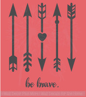 Be Brave with Arrows Wall Decals Stickers Vinyl Letters Art Motivational Home Decor