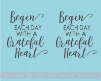 Begin Each Day Grateful Tumbler Vinyl Lettering Art Rtic Yeti Mug Decal Stickers