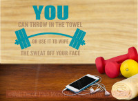 Throw In The Towel or Wipe Off The Sweat Wall Decal Sticker Vinyl Letters Inspirational Wall Art Quote-Teal, Tan