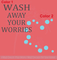 Wash Away Your Worries Vinyl Lettering Bubbles Art Bath Wall Decals Laundry Decor Sticker Quote