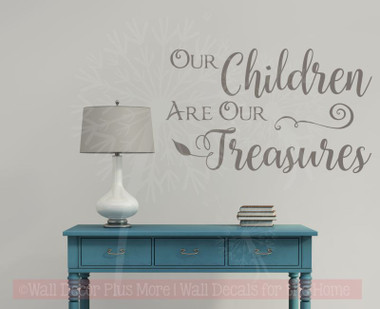 Children Are Our Treasures Vinyl Lettering Stickers Wall Decals - Wall decals about family