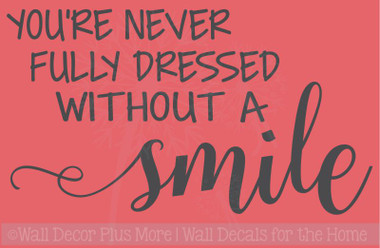 Never Dressed Without A Smile Vinyl Lettering Art Wall Decals Stickers Bathroom Quotes