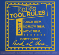 Dad's Tools, Don't Even Look Vinyl Letters Wall Art Decals Stickers Father's Day-Mustard