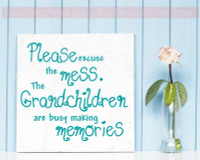 Excuse the Mess Grandchildren Making Memories Vinyl Wall Decals Stickers Quote-Teal