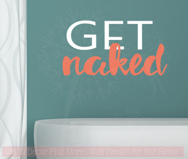 Get Naked Bathroom Vinyl Lettering Stickers Wall Decals Quotes For Bath  Laundry Décor