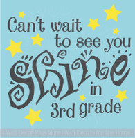 Cant Wait To See you Shine in...Grade Personalized Wall Decal Sticker Classroom School Art Quote