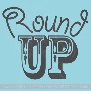 Round Up Western Vinyl Letters Art Wall Decals Quote Bedroom Decor