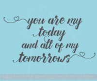 You Are My Today All Tomorrows Wall Stickers Vinyl Decals Love Quotes