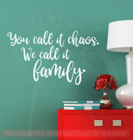 Chaos Family Quotes Vinyl Lettering Farmhouse Stickers Wall Decals-White