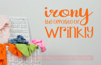 Irony the Opposite of Wrinkly Funny Laundry Room Quote Wall Stickers-Pastel Orange