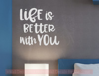 Life Is Better With You Bedroom Wall Décor Decals Vinyl Stickers-Light Gray