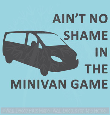 Aint No Shame Minivan Game Vinyl Car Decals Window Sticker Mom Quote