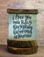 Metal with Wood Topper I Love You More today than Yesterday...Metal or Wood Sign with Vinyl Sticker Quote, Wall Art, 3 Sign Choices-Black