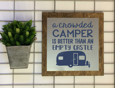 Metal on Wood Crowded Camper Better than Empty Castle with Vintage Camper Wood Sign Metal with Quote, Hanging Wall Art, 3 Sign Choices-Deep Blue