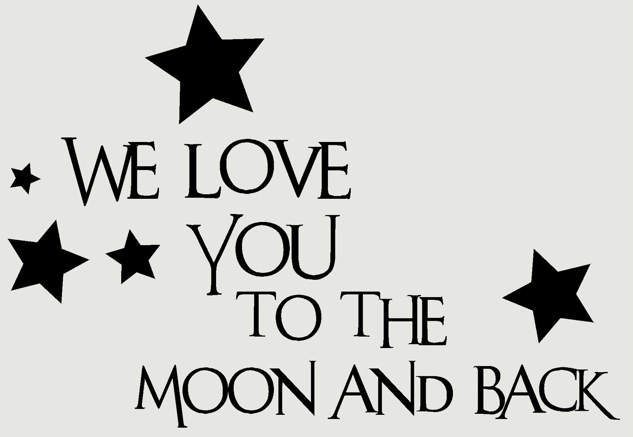we love you to the moon and back kids wall decals vinyl. Black Bedroom Furniture Sets. Home Design Ideas