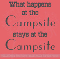What Happens...Stays at the Campsite Wall Sticker Decal for Camper and RV