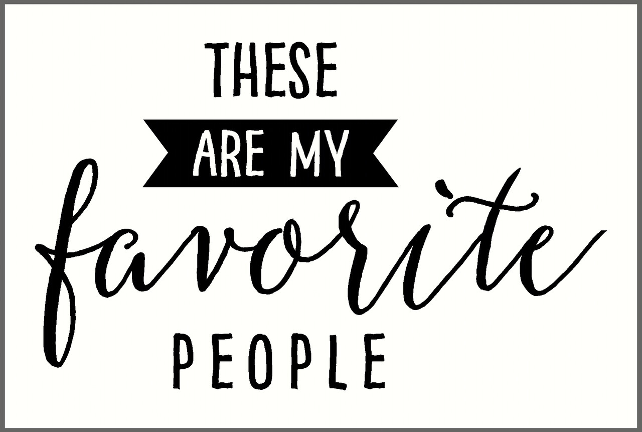 My Favorite Quotes These Are My Favorite People Wall Decal Lettering Sayings For The