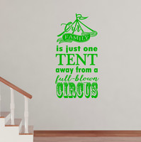 Family One Tent Away From a Full Blown Circus Wall Decal Quote Lime
