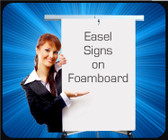 Foamboard - Easel Signs - Presentation Boards  / Quantity Discounts apply, See Below