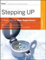Stepping Up, A Road Map for New Supervisors: Participant Workbook
