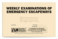 APC 20087840: Weekly Examinations of Emergency Escapeways