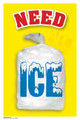 """Need Ice"" Advertisement Display Poster — 12"" x 18"""