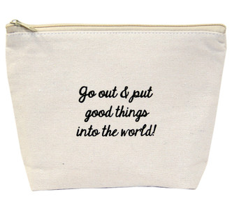 Go Out and Put Good Things Into the World Exclusive Canvas Bag