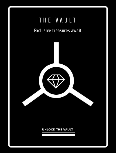 The Vault; Exclusive treasures await; Unlock the Vault