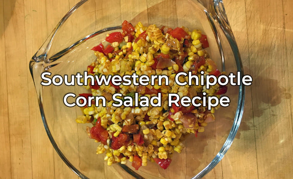 Southwestern Chipotle Corn Salad Recipe