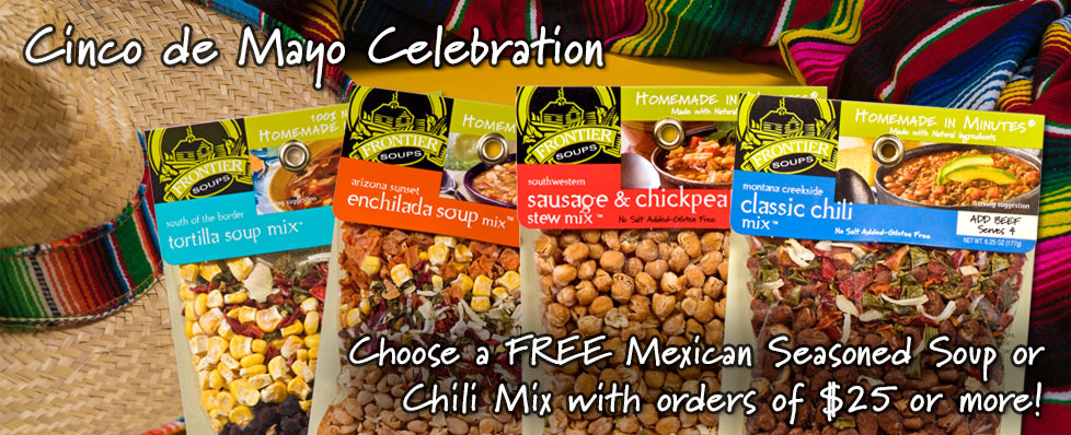 Choose a Free Mexican Season Soup or Chili Mix with orders of $25 or more!