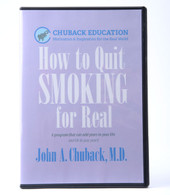 How to Quit Smoking for Real by Dr. John A. Chuback