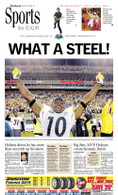 """What a Steel"" 2009 Super Bowl Victory Sports Front Page Reprint"