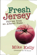 Fresh Jersey: Stories from an Altered State by Mike Kelly
