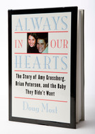 Always in Our Hearts: The Story of Amy Grossberg, Brian Peterson, and the Baby They Didn't Want
