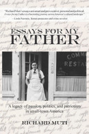 Essays for My Father: A Legacy of Passion, Politics, and Patriotism in Small-town America (Signed by the author)