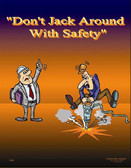 Don't Jack Around with Safety - 24X32