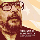 The Legacy of Frank Bonilla Directed by: Eduardo Aguiar  Runtime: 53 Minutes Studio : Center for Puerto Rican Studies Format : DVD