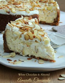 White Chocolate & Almond Amaretto Cheesecake w/ recipe below