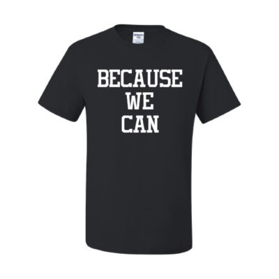 "Black Tee ""BECAUSE WE CAN"""