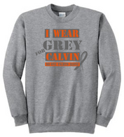 I Wear Grey for Calvin Sweatshirt
