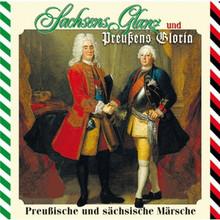 BT 2084-2 Sachsens Glanz und Preussens Gloria: Preussische und sächsische Militärmärsche